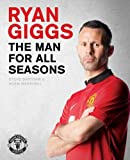 Ryan Giggs: The Man For All Seasons (MUFC)