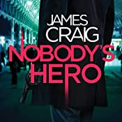 Nobody's Hero: Inspector Carlyle, Novel 9 | James Craig