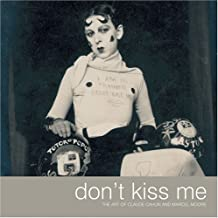 Don't Kiss Me: The Art of Claude Cahun and Marcel Moore (2006-06-03)