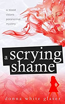 A Scrying Shame by [Glaser, Donna White]