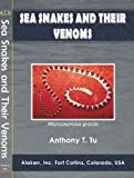 Sea Snakes and Their Venoms, Tu, Anthony T., 1880293110