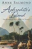Aphrodite's Island, Anne Salmond, 0520261143