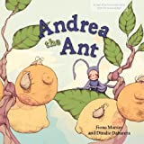 Andrea the Ant (Carlos and Friends Book Series. Book 2)
