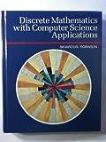 Discrete Mathematics with Computer Science Applications, Skvarcius, Romualdas and Robinson, William B., 0805370447