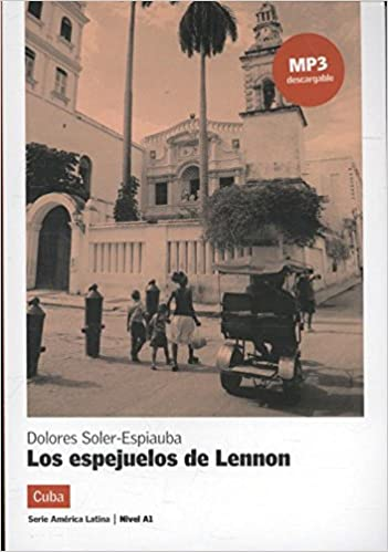 Lecturas serie America Latina: Los espejuelos de Lennon (Cuba) + Mp3
