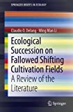 img - for Ecological Succession on Fallowed Shifting Cultivation Fields: A Review of the Literature (SpringerBriefs in Ecology) book / textbook / text book