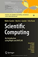 Scientific Computing – An Introduction using Maple and MATLAB Front Cover