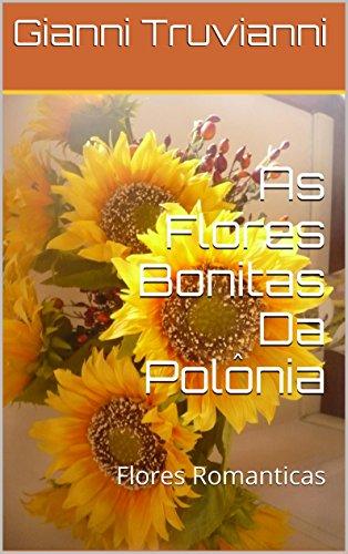 As Flores Bonitas Da Polônia: Flores Romanticas