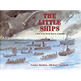 The Little Ships: A Story of the Heroic Rescue at Dunkirk