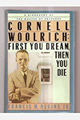 Cornell Woolrich: First You Dream, Then You Die Hardcover