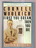 Cornell Woolrich: First You Dream, Then You Die