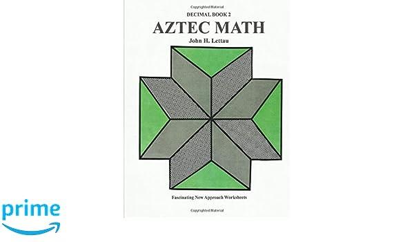 Amazon.com: Aztec Math-Decimal Book (9781481104982): John H ...