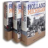 Holland, Michigan: From Dutch Colony to Dynamic City, vols. 1-3 [3 Volume Set] (Historical Series of the Reformed Church in America)
