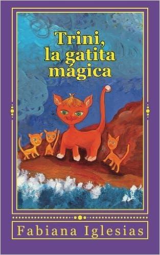 Trini, la gatita mágica: Cuento para niños (Spanish Edition ...