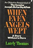When Even Angels Wept, Lately Thomas, 0688001483