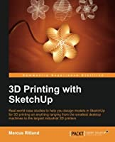 3D Printing with SketchUp Front Cover