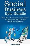 Social Business Epic Bundle: Start Your Own Ecommerce Business via Instagram Pop Culture & Instant Youtube Cash