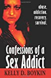 Confessions of a Sex Addict, Kelly Boykin, 1463797192