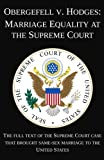 img - for Obergefell v. Hodges: Marriage Equality at the Supreme Court: The full text of the Supreme Court case that brought same-sex marriage to the United States book / textbook / text book