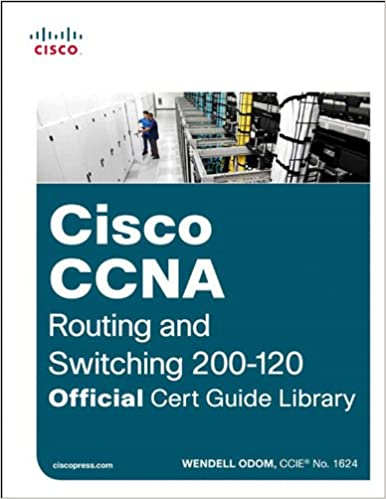 Ccna Routing And Switching 200 120 Official Cert Guide Library 1