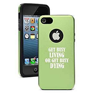 Apple iPhone 5 5s Aluminum Silicone Dual Layer Hard Case Cover Get Busy Living (Green)