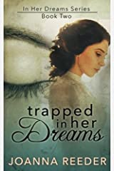 Trapped In Her Dreams (Volume 2) Paperback