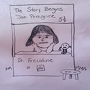 Dr. Freudine Is In: The Story Begins Audiobook