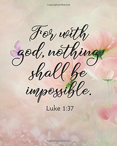 """For with god, nothing shall be impossible.: Bible Verse Bullet Journal Dot Grid l Notebook (8"""" x 10"""") Large 8mm x 8mm Matrix (Bible Verse Notebook Christian Floral Journal Series) (Volume 20) pdf"""
