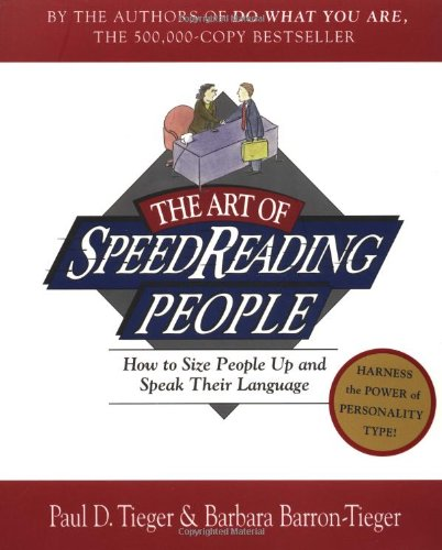 The Art of SpeedReading People: How to Size People Up and Speak Their Language by Little Brown and Company