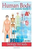Human Body: Human Anatomy for Kids an Inside Look at Body Organs, Jon Haws  BSN, 149358104X