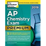 Cracking the AP Chemistry Exam 2019, Premium Edition: 5 Practice Tests + Complete Content Review (College Test Preparation)