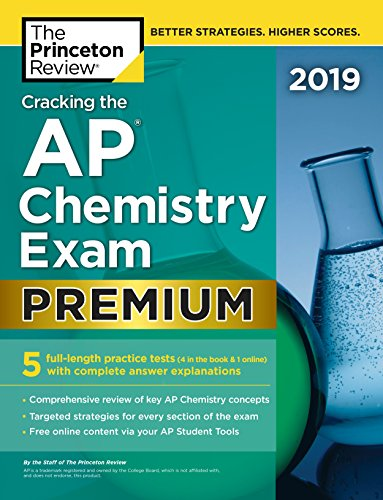 Pdf Teen Cracking the AP Chemistry Exam 2019, Premium Edition: 5 Practice Tests + Complete Content Review (College Test Preparation)