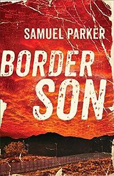 Border Son by [Parker, Samuel]