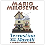 Terrastina and Mazolli: A Novel in 99-Word Episodes | Mario Milosevic