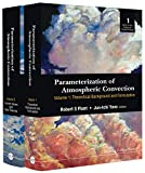 Parameterization of Atmospheric Convection:(In 2 Volumes)Volume 1: Theoretical Background and FormulationVolume 2: Current Issues and New Theories (Series on the Science of Climate Change)