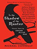 Image of In the Shadow of the Master: Classic Tales by Edgar Allan Poe and Essays by Jeffery Deaver, Nelson DeMille, Tess Gerritsen, Sue Grafton, Stephen King, ... Lisa Scottoline, and Thirteen Others