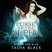 Curse of the Alpha: Episodes 5 & 6: A Tarker's Hollow Serial | Tasha Black