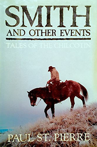 Smith and Other Events: Tales of the Chilcotin