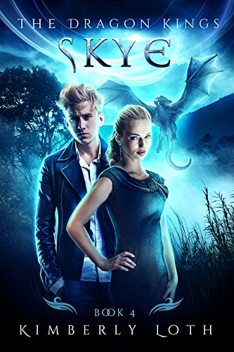 Skye: The Dragon Kings Book 4 by [Loth, Kimberly]