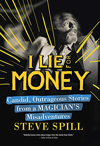 Pdf Memoirs I Lie for Money: Candid, Outrageous Stories from a Magician's Misadventures