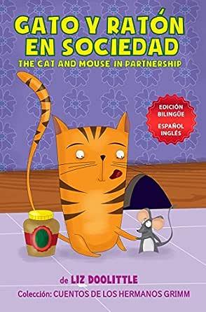 GATO Y RATON EN SOCIEDAD. THE CAT AND MOUSE IN PARTNERSHIP