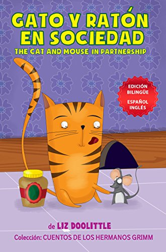 GATO Y RATON EN SOCIEDAD. THE CAT AND MOUSE IN PARTNERSHIP.: EDICION BILINGUE ESPAÑOL INGLES.