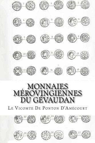 Monnaies Mérovingiennes du Gévaudan  [De Ponton D\'Amécourt, Le Vicomte - De Moré De Préviala, E.] (Tapa Blanda)