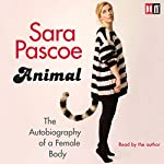 Animal: The Autobiography of a Female Body | Sara Pascoe