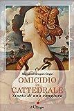 : Omicidio in Cattedrale. Storia di una congiura (Italian Edition)