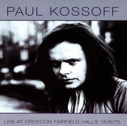 Paul Kossoff - Live At Croydon - Zortam Music