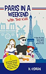 """Don't have time to plan your family trip to Paris? Overwhelmed by the thousands of reviews, articles, and books about what you can do in the city?              """"Paris in a Weekend with Two Kids"""" will help you plan for your trip using a..."""