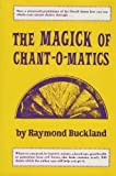 The Magic of Chant-O-Matics, Raymond Buckland, 0135450616