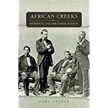 African Creeks: Estelvste and the Creek Nation (Race and Culture in the American West Series) by Dr. Gary Zellar Ph.D (2007-04-15)