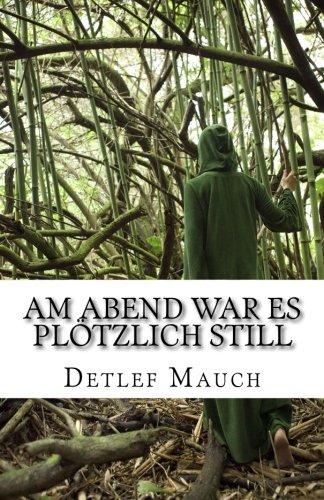 am-abend-war-es-plotzlich-still-das-erste-protokoll-german-edition